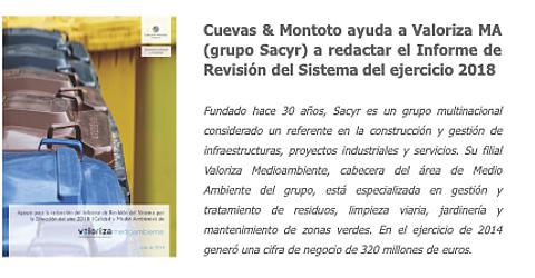 Trabajo realizado para el grupo Sacyr por el que les hemos ayudado a redactar el Informe de Revisión del Sistema de Gestión de Calidad y Medio Ambiente de su filial Valoriza Medioambiente, correspondiente al 2018.