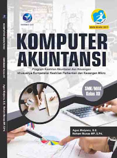 Komputer Akuntansi - Program Keahlian Akuntansi dan Keuangan khususnya Kompetensi Keahlian Perbankan dan Keuangan Mikro SMK/MAK Kelas XII