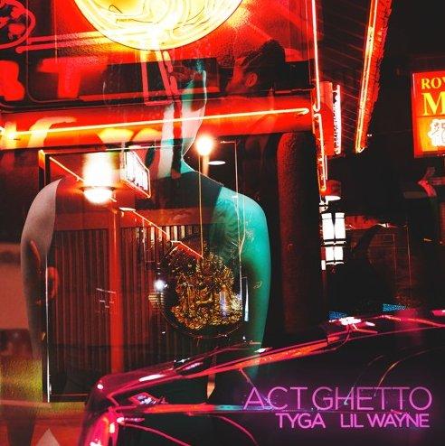 fotos portada cover single cancion act ghetto lil wayne tyga