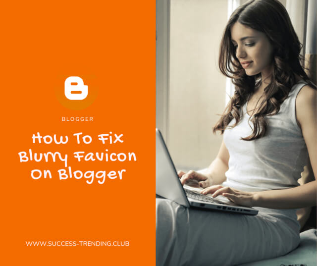 How To Fix Low Resolution Favicon On Blogger