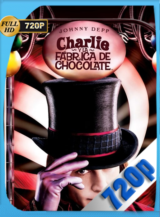 Charlie y la fábrica de chocolate (2005) HD [720P] Latino [GoogleDrive] Dcenterdos-HD