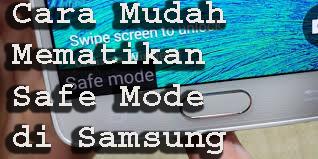 Cara Mudah Mematikan Safe Mode di Samsung 1