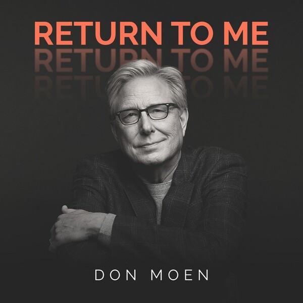 Download MP3: RETURN TO ME - DON MOEN