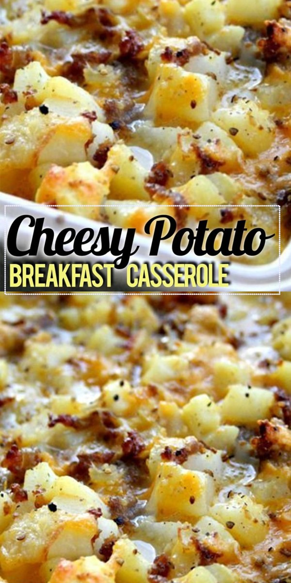 Cheesy Potato Breakfast Casserole #breakfastideas