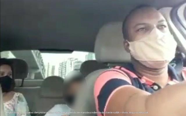 Motorista por aplicativo denuncia ter sofrido racismo após negar manobra indevida  de cliente na BA