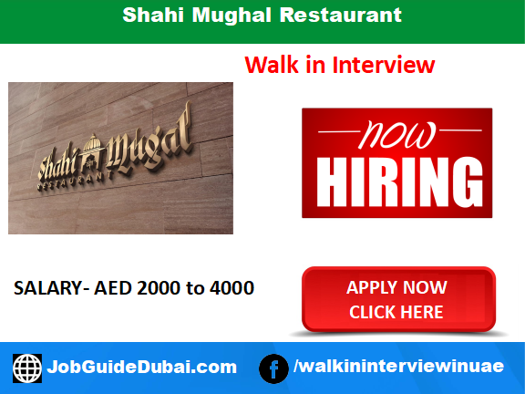 Shahi Mughal Restaurant career for Indian, Mughlai & Chinese Cooks, Grill Makers, Kitchen Staffs Dosa cum Paratha Maker Waiter or Steward Male Steward Assistants Helpers jobs in Dubai UAE
