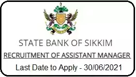 Sikkim State Bank Assistant Manager Recruitment 2021