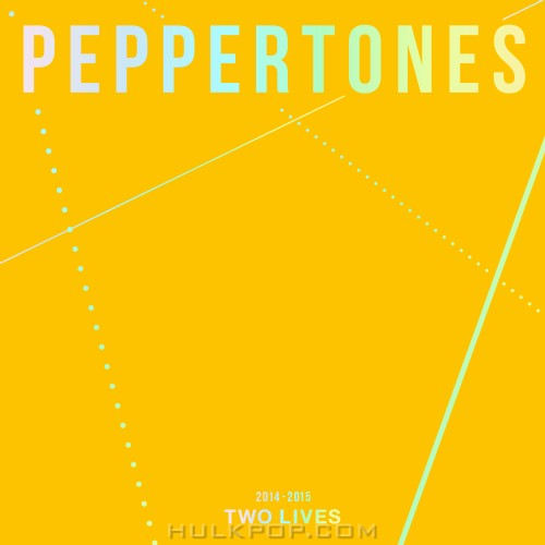 Peppertones – 2014-2015 TWO LIVES