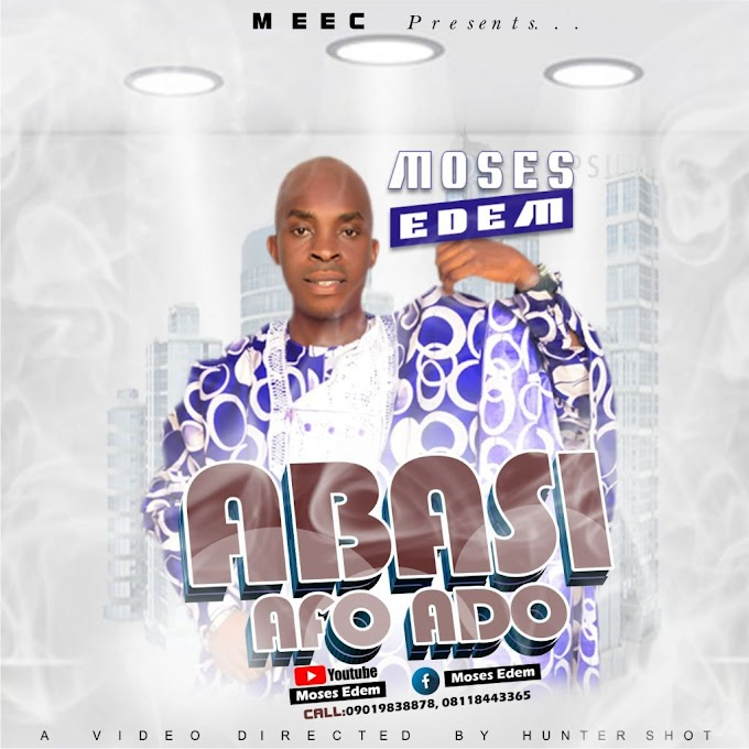 Gospel Music: Moses Edem – Abasi Afo Do (Official Video)