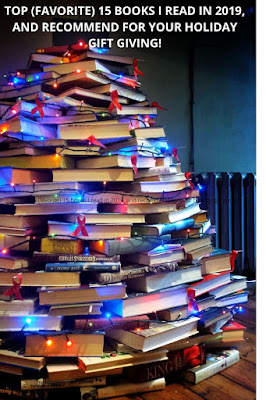 Top (favorite) 15 books I read in 2019, and recommend for your holiday gift giving!