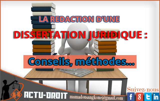 LA REDACTION D'UNE  DISSERTATION JURIDIQUE : Conseils, méthodes…