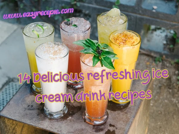 14 Delicious refreshing ice cream drink recipes at home