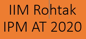 IIM Rohtak IPMAT 2020 Entrance Exam 5 year Integrated Program in Management