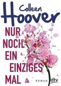 Bücherblog. Rezension. Buchcover. Nur noch ein einziges Mal von Colleen Hoover. Jugendbuch. dtv.