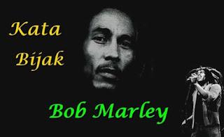 Kumpulan Quotes Kata Bijak Bob Marley