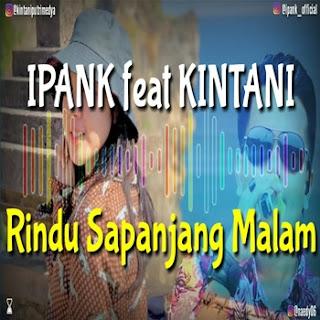 Ipank & Kintani - Rindu Sapanjang Malam Mp3