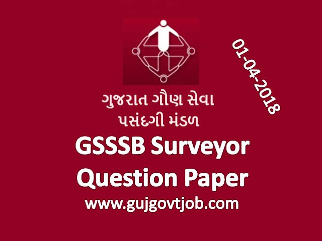 GSSSB Surveyor (Advt. No. 126/201617) Question Paper (01-04-2018)