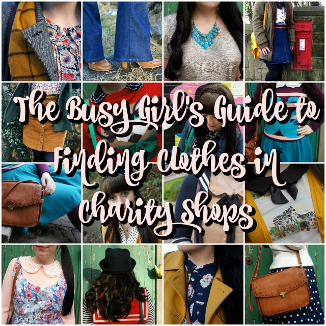 THE BUSY GIRL'S GUIDE TO FINDING CLOTHES IN CHARITY SHOPS
