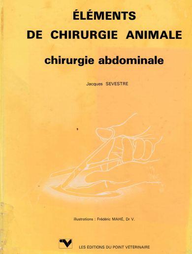 Eléments de chirurgie animale chirurgie abdominale tome 2