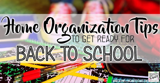 Home Organization Tips to Get Ready for Back to School