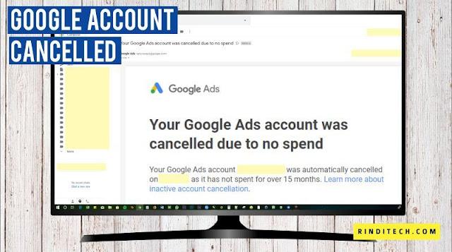Cara Mengatasi Google Ads account was cancelled