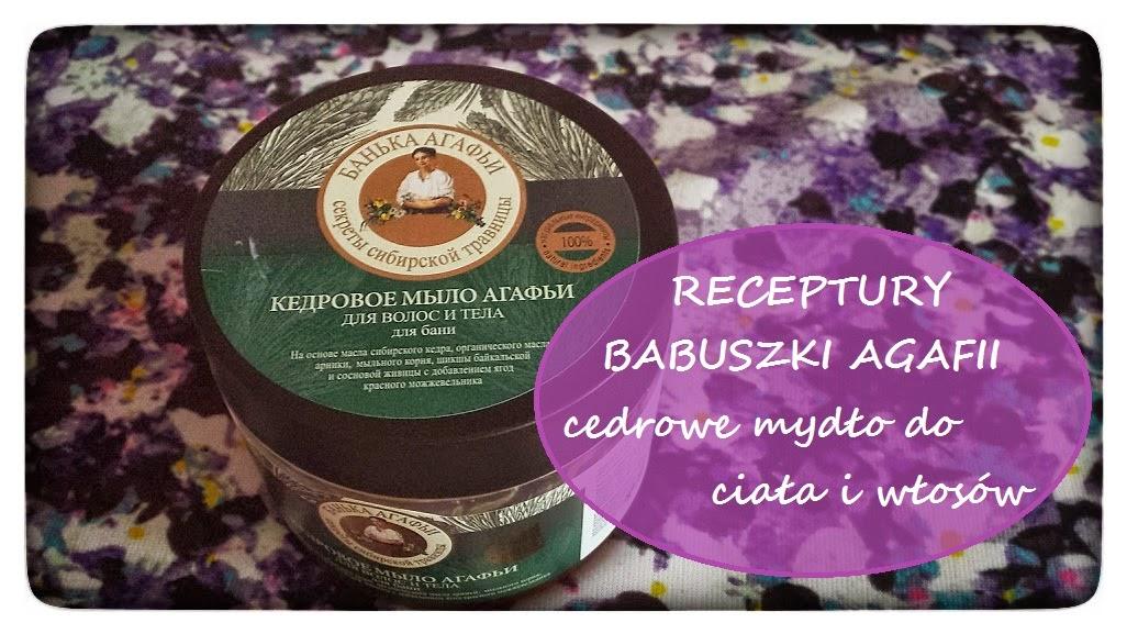 Receptury Babuszki Agafii - Cedrowe mydło do włosów i ciała