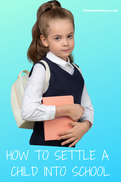 How to help settle a child into school