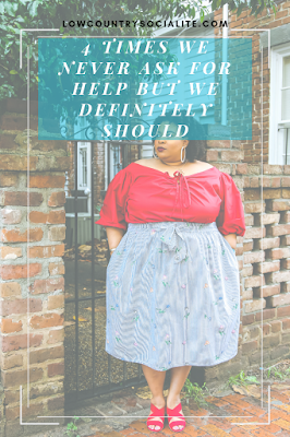 4 Times We NEVER Ask For Help But We DEFINITELY Should, The Low Country Socialite, Plus Size Blogger, Savannah Georgia, Hinesville Georgia, Kirsten Jackson, Eloquii