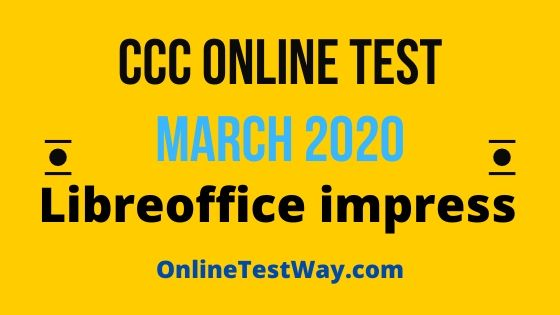 libreoffice impress question for ccc exam march 2020, ccc exam march 2020, ccc paper march 2020, libreoffice impress, libre office impress mcq,