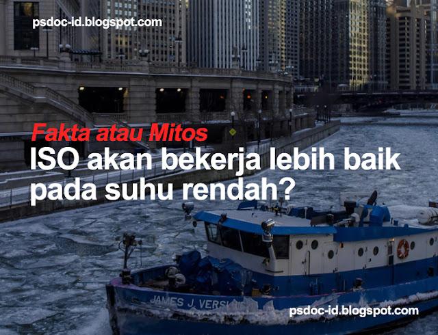 ISO akan bekerja lebih baik pada suhu rendah ISO akan bekerja lebih baik pada suhu rendah? Fakta atau Mitos?