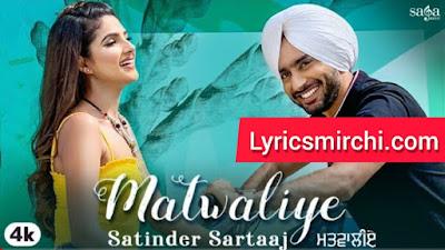 Matwaliye मतवालिए Song Lyrics   Satinder Sartaaj   New Punjabi Song 2020