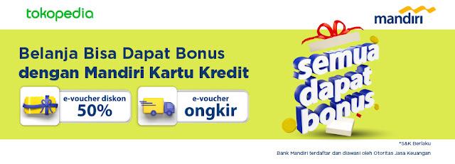 Belanja di TOKOPEDIA Pakai Kartu Kredit Bank MANDIRI Bisa Dapat BONUS VOUCHER (sd 10 Januari 2021)