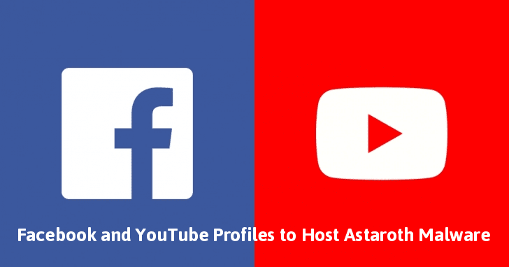 Hackers using Facebook and YouTube Profiles to Host Astaroth Malware C2 Server