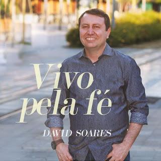 Baixar Música Gospel Vivo Pela Fé - David Soares Mp3