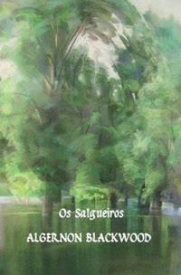 Capa da obra Os Salgueiros, de Algernon Blackwoord, baixar pdf