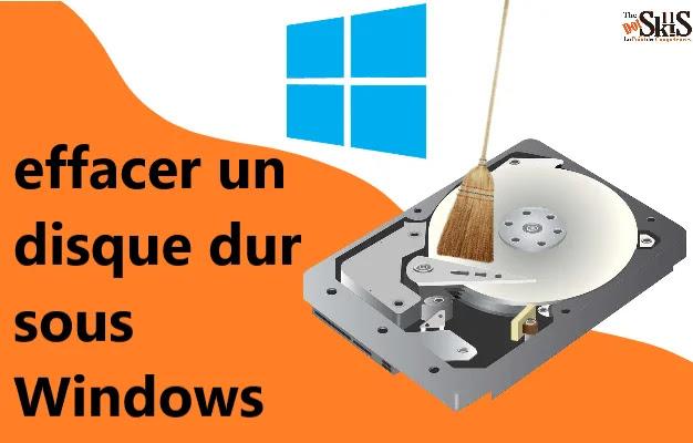 comment effacer complètement les données d'un disque dur sous Windows.