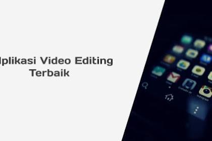 7 Apk Gratis Editing Video Terbaik Untuk Youtuber