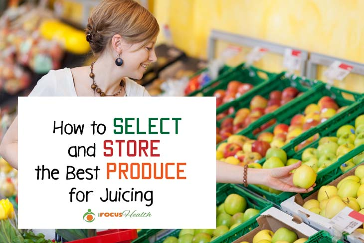 How to Select and Store the Best Produce for Juicing #infographic