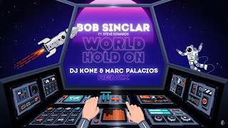 Bob Sinclar Ft. Steve Edwards - World Hold On (DJ Kone & Marc Palacios Remix)