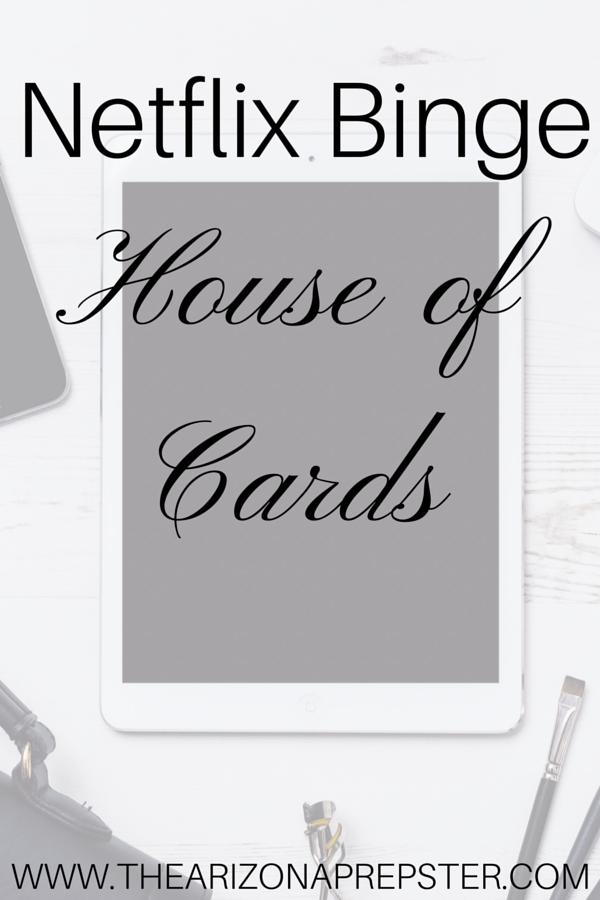 Netflix Binge: House of Cards