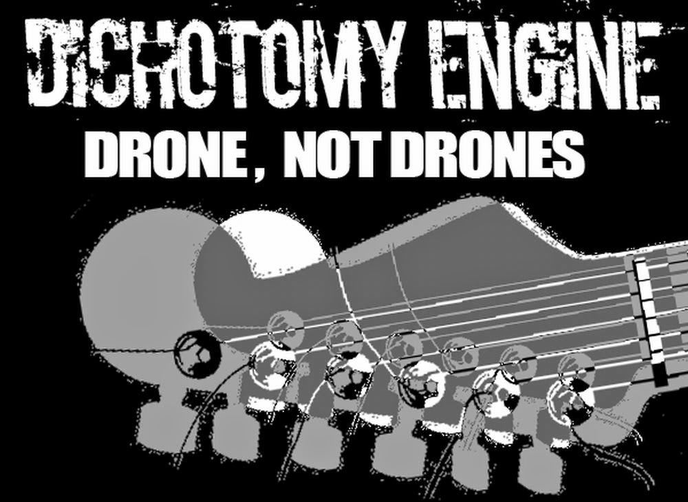 drone, not drones  - dichotomy engine