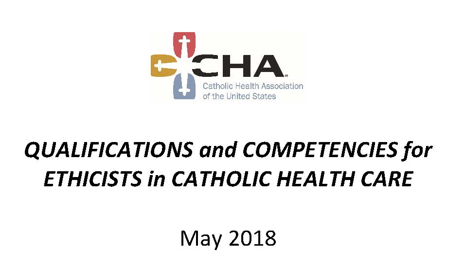 Qualifications and Competencies for Healthcare Ethicists