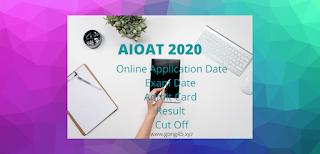 https://www.gong4b.xyz/2020/05/aioat-2020-21-online-application-date.html