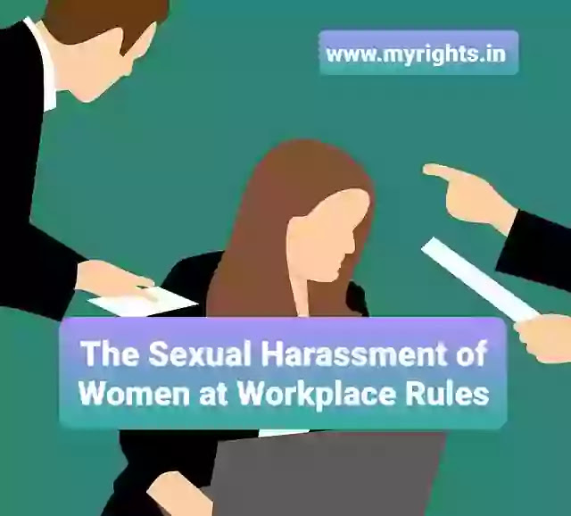 The Sexual Harassment of Women at Workplace Rules