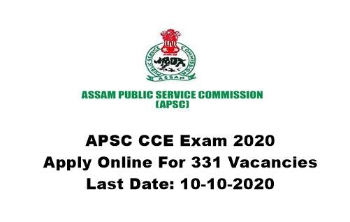 APSC CCE Exam 2020 - Apply Online For 331 Vacancies in Various Departments. Last Date: 10-10-2020