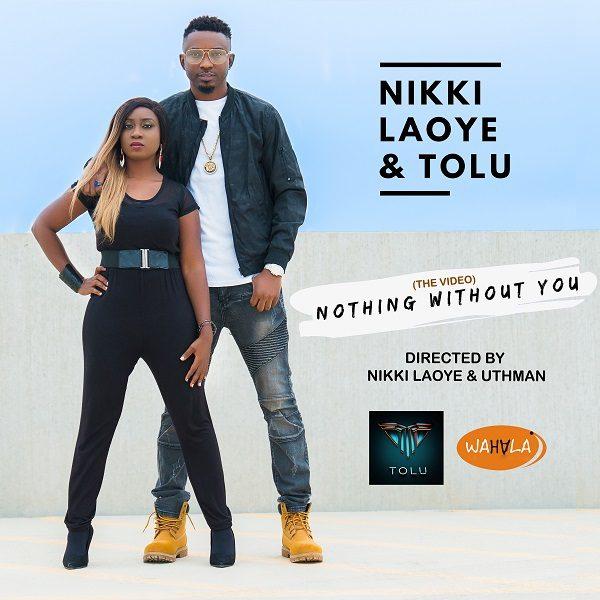Audio + Video: Nikki Laoye & Tolu – Nothing Without You