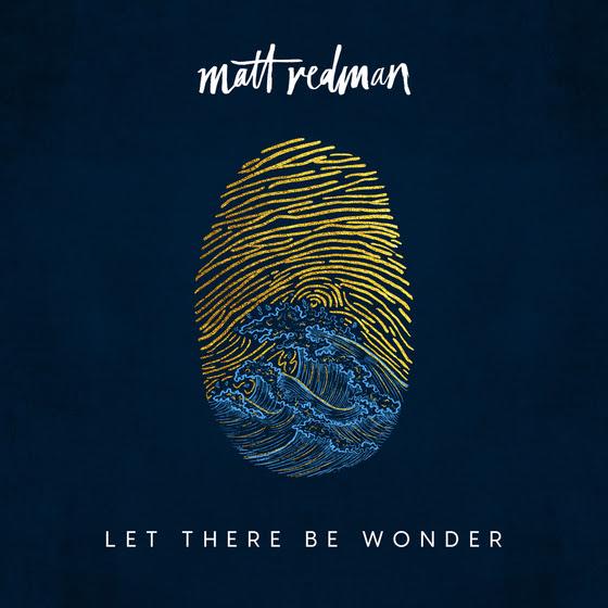 Matt Redman – Let There Be Wonder Album
