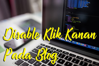 Cara Disable Klik Kanan Pada Blog