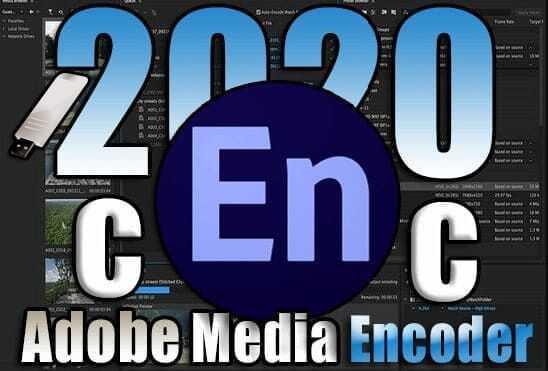 تحميل برنامج Adobe Media Encoder 2020 Portable نسخة محمولة مفعلة اخر اصدار