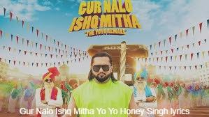Gur Nalo Ishq Mitha Yo Yo Honey Singh lyrics
